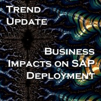 Business Impacts on SAP Deployment - Trend Update